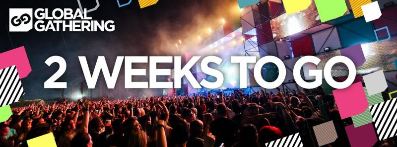 Global Gathering - 2 weeks